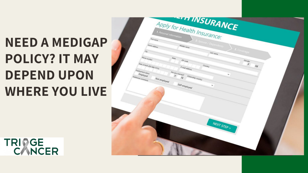 Need a Medigap Policy in area Where You Live ?