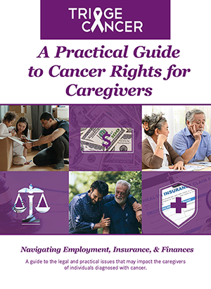 A Practical Guide to Cancer Rights for Caregivers